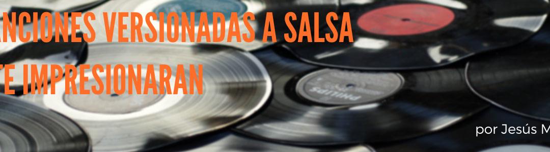 10 canciones versionadas a salsa que te impresionaran