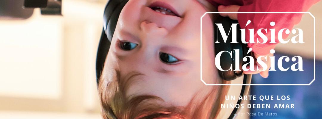 La música clásica: un arte que los niños debería amar