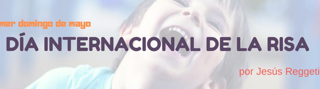 El primer domingo de mayo| Día internacional de la risa